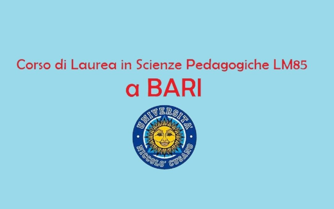 Nuovi Corsi di Laurea in Scienze Pedagogiche a Bari LM/85